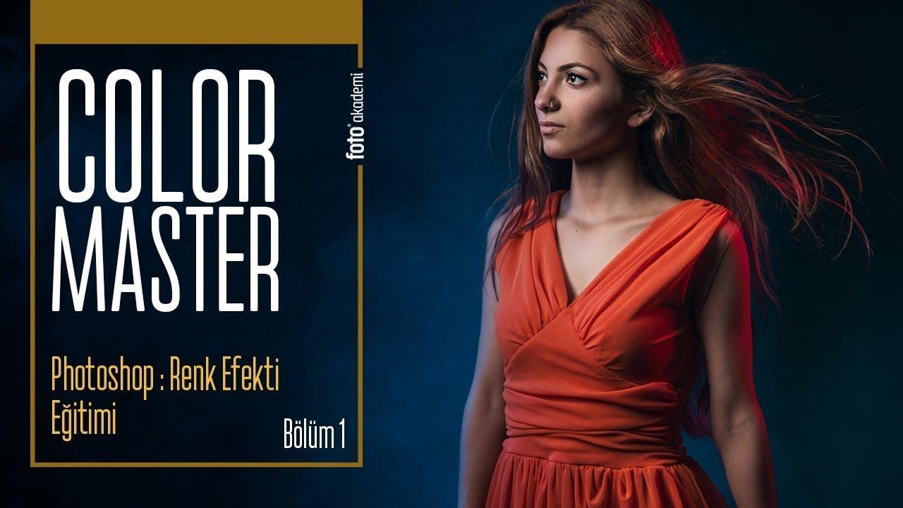 Color Master - Photoshop Renk Efekti Eğitimi - (Bölüm 1)