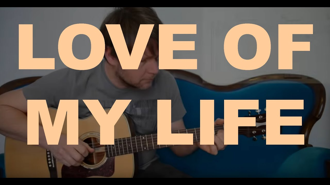 LOVE OF MY LIFE – Tutorial for Acoustic Guitar