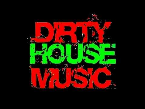 ! DIRTY HOUSE MUSIC MIX 2010 ! vol. 1