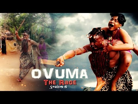 Ovuma  The Rage Season 6    - 2016 Latest Nigerian Nollywood Movie