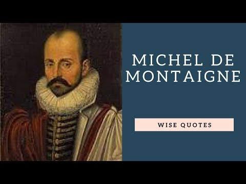 Cute quotes - Michel De Montaigne Saying & Quote  Positive Thinking & Wise Quotes Salad