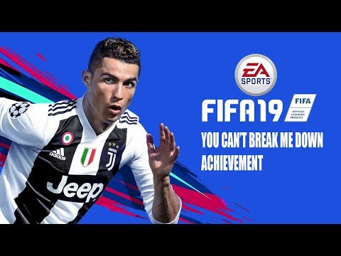 Fifa 19 - You Can't Break Me Down - Achievement/trophy Guide