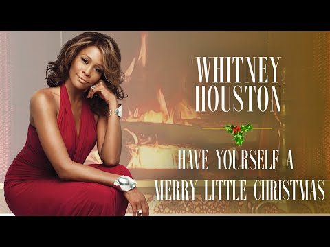 Whitney Houston - Have Yourself a Merry Little Christmas (Christmas Songs - Yule Log)