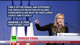 Le Pen: We must respond to war declared by Islamic fundamentalism