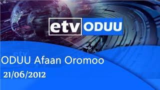 Oduu Afan Oromo 21/06/2012