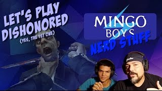 MINGO BOYS: Dishonored: It's My First Time!
