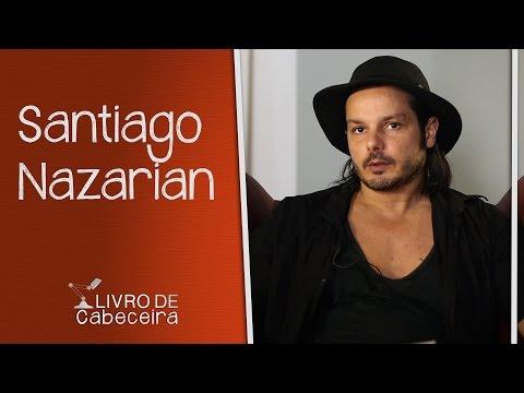 Livro de Cabeceira #07: Santiago Nazarian