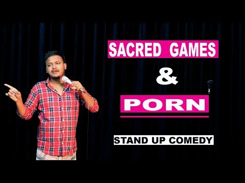 Sacred Games amp Porn - Stand Up Comedy ft. Rahul Rajput
