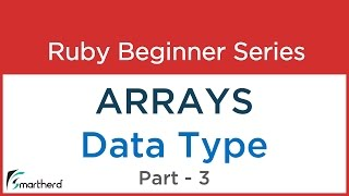 #35 Ruby Tutorial : Array Basics And Fundamentals Part - 3