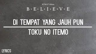 Video Lirik Di Tempat yang Jauh pun (Tooku Ni Itemo) - JKT48 MP3, 3GP, MP4, WEBM, AVI, FLV April 2019
