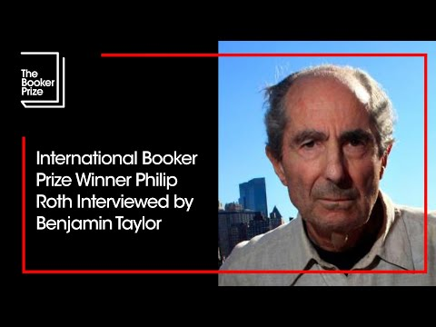 Roth - Man Booker International Prize 2011 Winner Philip Roth interviewed by Benjamin Taylor, New York, May 2011 Philip Roth was this week announced as the winner o...