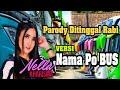 Parody Ditinggal Rabi-Nella Kharisma Versi Nama Bus Indonesia