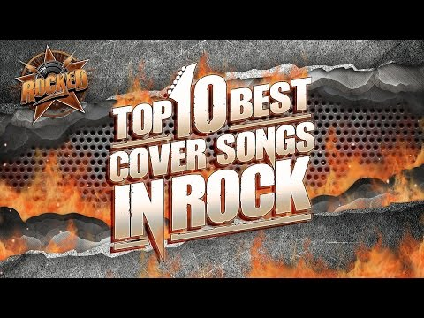 Top 10 BEST Cover Songs In Rock | Rocked