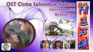 Video OST CINTA SELEMBUT SUTERA (versi Indonesia ) Drama Asia Indosiar MP3, 3GP, MP4, WEBM, AVI, FLV April 2018
