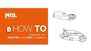 How to customize your REACTIK + and NAO + headlamp by Petzl Sport