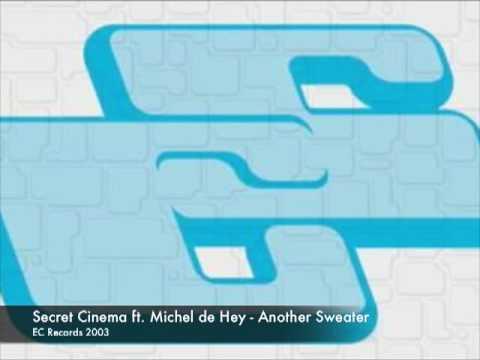 Secret Cinema ft Michel de Hey - Another Sweater    EC Records - 2003