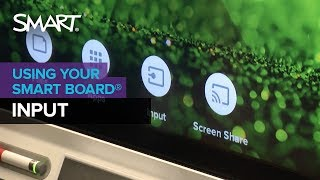 Getting to know your SMART Board with iQ technology: Input