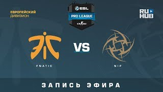 fnatic vs NiP - ESL Pro League S7 EU - de_cobblestone [ceh9, yXo]