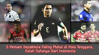 Download Video 5 Pemain Sepakbola Termahal di Asia Tenggara, Salah Satunya Dari Indonesia MP3 3GP MP4