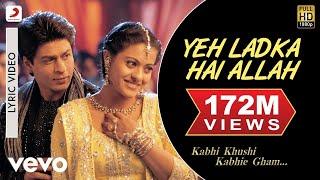 Yeh Ladka Hai Allah Lyric - Kabhi Khushi Kabhie Gham | Shah Rukh | Kajol