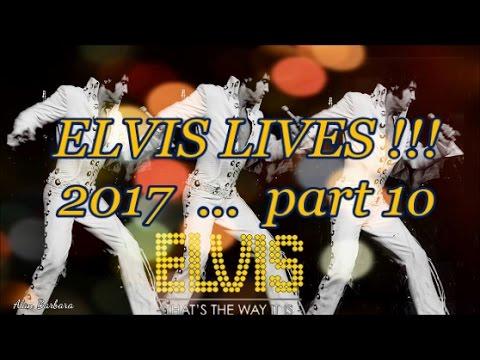 ELVIS LIVES !!! 2017 pt 10
