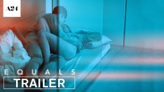 Equals | Official Trailer HD | A24
