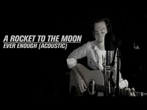 A Rocket To The Moon: Ever Enough (ACOUSTIC)