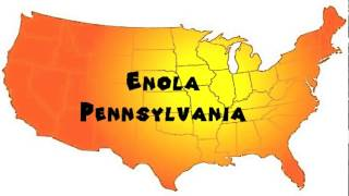 Enola (PA) United States  City pictures : How to Say or Pronounce USA Cities — Enola, Pennsylvania