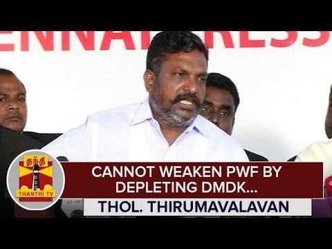 Cannot-Weaken-Peoples-Welfare-Front-by-Depleting-DMDK-Thol-Thirumavalavan--Thanthi-TV