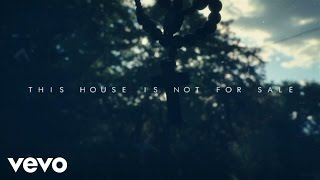 This House Is Not For Sale – Official Video