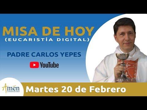 Misa de Hoy (Eucaristía Digital) Martes 20 Febrero 2018 - Padre Carlos Yepesl