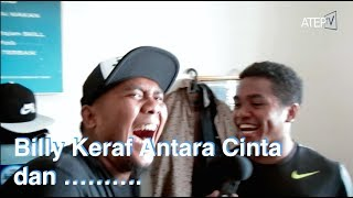 Video Billy Keraf Antara Cinta dan ........ - Atep TV MP3, 3GP, MP4, WEBM, AVI, FLV Juni 2018