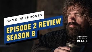 Game of Thrones Season 8, Episode 2 Review - Dragons on the Wall by IGN
