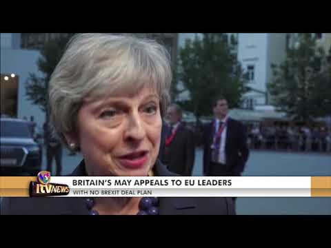 BRITAIN'S MAY APPEALS TO EU LEADERS - WITH NO BREXIT DEAL PLAN