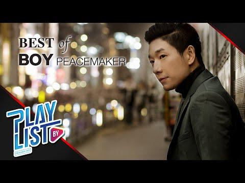 【รวมเพลง】Best of Boy Peacemaker   ช่างไม่รู้เลย   เรื่องบนเตียง   ใจฉันเป็นของเธอ   การเปลี่ยนแปลง