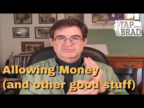 Allowing Money (and other good stuff) – Tapping with Brad Yates