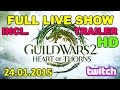 Guild Wars 2 HEART OF THORNS - Full Show Twitch Live (UPDATE incl. TRAILER)