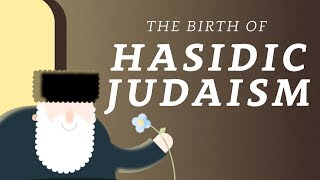 How Did Hasidic Judaism Begin?