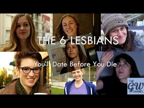 six - Lesbian Dating in a nutshell! Make sure to subscribe! See more: Facebook: https://www.facebook.com/TheGayWomenChannel Twitter: https://twitter.com/GayWomenCh...
