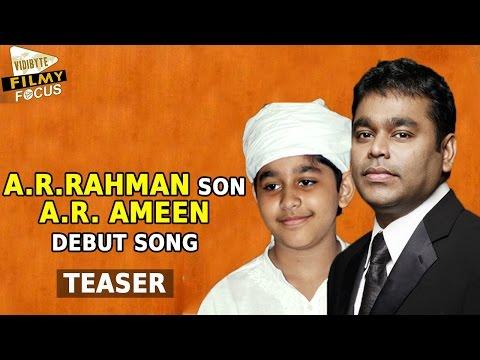 A.R. Rehman Son A.R. AMEEN Song Teaser