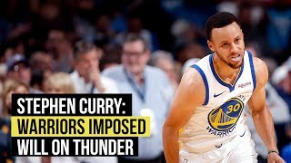 Stephen Curry: Warriors imposed their will on the Thunder