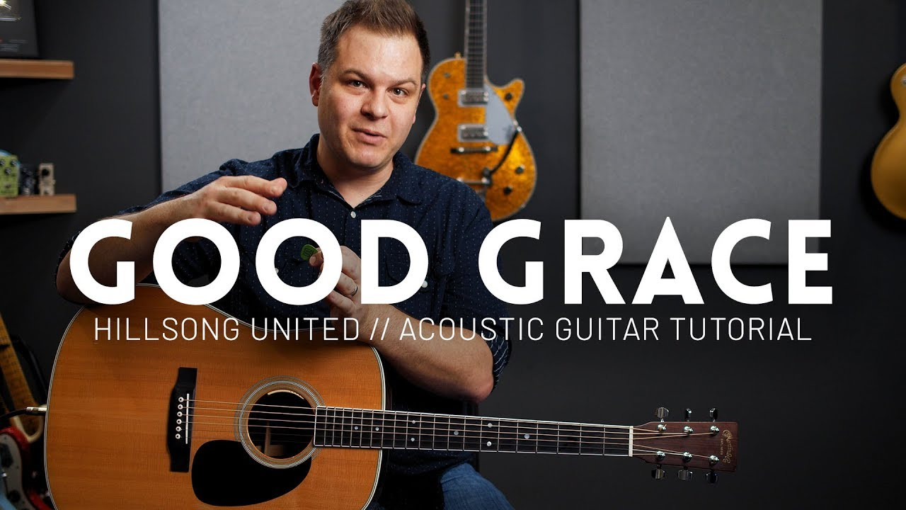 Good Grace – Hillsong United – Tutorial (acoustic guitar)