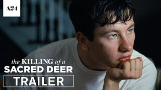Nonton The Killing Of A Sacred Deer   Playdate   Official Trailer 2 Hd   A24 Film Subtitle Indonesia Streaming Movie Download