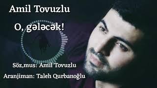 Amil Tovuzlu-En Yeni Dini Mahni - O, Gelecek 2018