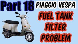 5. Vid 18 Piaggio Vespa ET2 Fuel Supply Problem Tank Filter