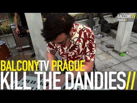KILL THE DANDIES - IT`S SO SAD (BalconyTV)