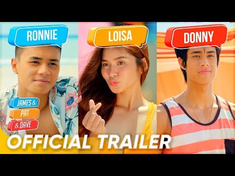 Official Trailer | Ronnie Alonte, Loisa Andalio & Donny Pangilinan | 'James and Pat and Dave'