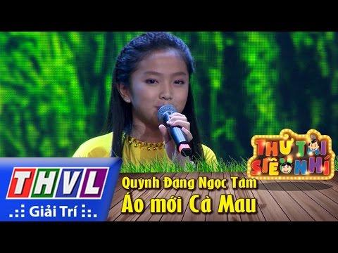 Áo mới Cà Mau - Quỳnh Đặng Ngọc Tâm - Thử tài siêu nhí Tập 3