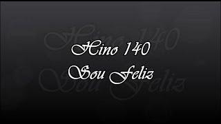 CCB Hino 140 -  Sou Feliz      ( Hinário 5 )