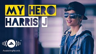 Video Harris J - My Hero | Official Music Video MP3, 3GP, MP4, WEBM, AVI, FLV Desember 2018